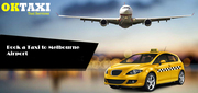 Don't Worry Book a Taxi to Melbourne Airport on OkTaxi  for HassleFree